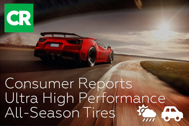 Consumer Reports: Ultra High Performance All-Season Tires