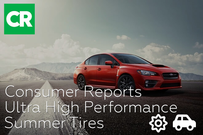Consumer Reports: Ultra High Performance Summer Tires