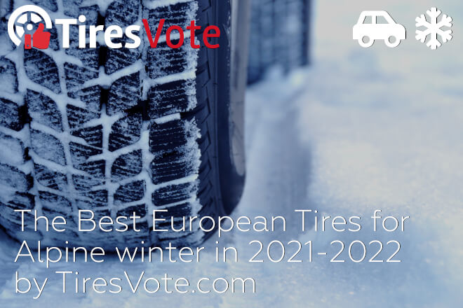 The Best European Tires for Alpine winter in 2021-2022 by TiresVote.com