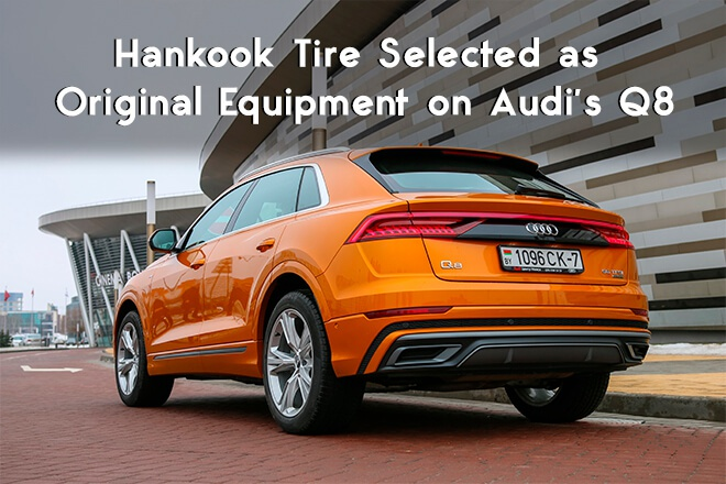 Hankook Tire Selected as Original Equipment on Audi's Q8