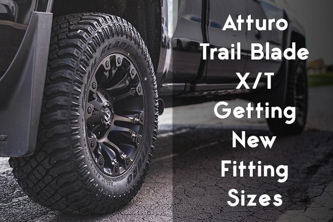 Atturo Trail Blade X/T Getting New Fitting Sizes