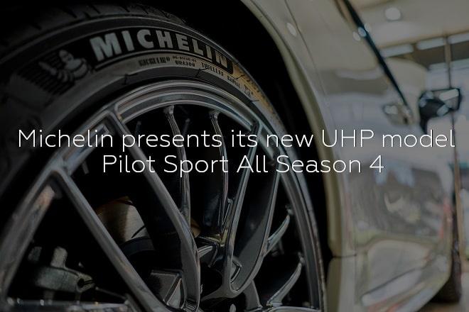 Michelin presents its new UHP model Pilot Sport All Season 4