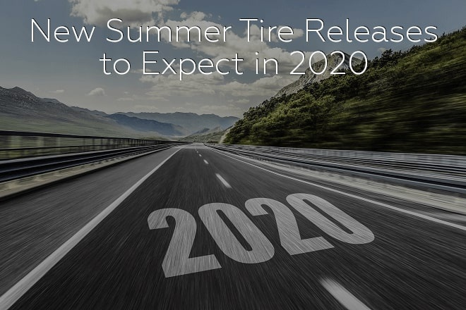 New Summer Tire Releases to Expect in 2020