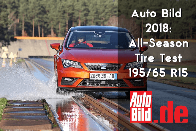 Auto Bild 2018: 195/65 R15 All-Season Tire Test