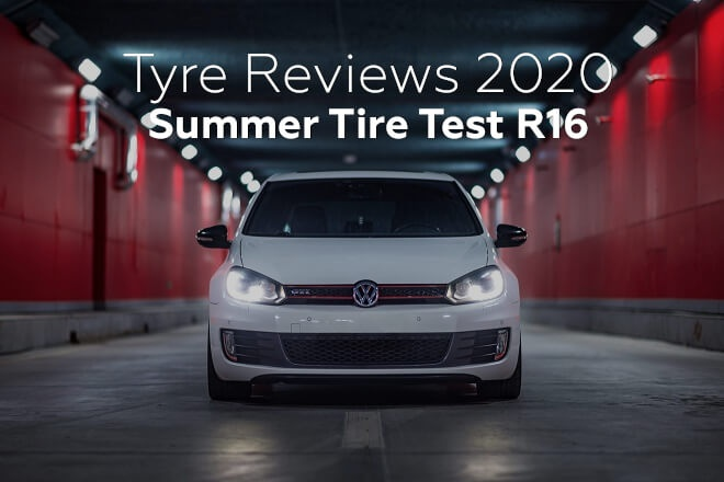 Tyre Reviews 2020: Summer Tire Test R16