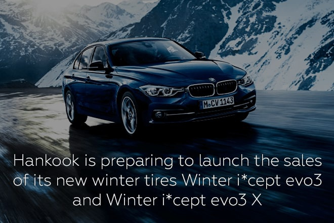 Hankook is preparing to launch the sales of its new winter tires Winter i*cept evo3 and Winter i*cept evo3 X