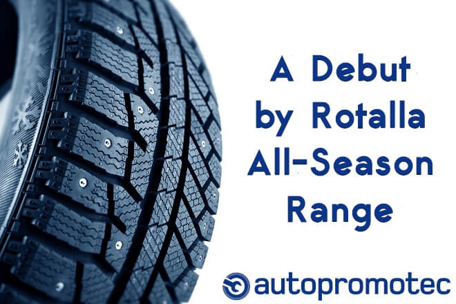 Autopromotec 2019: A Debut by Rotalla All-Season Range