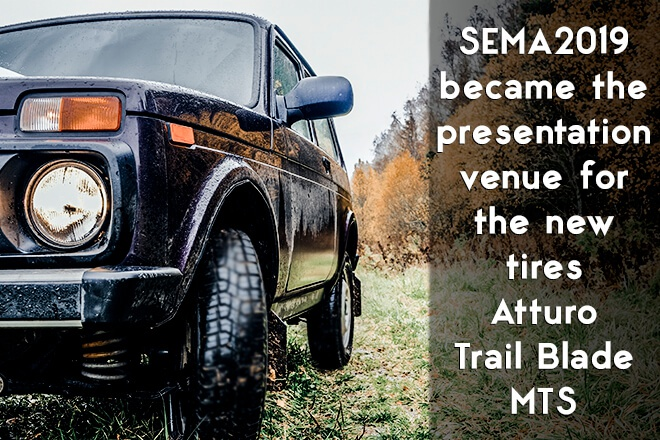 SEMA 2019 became the presentation venue for the new tires Atturo Trail Blade MTS