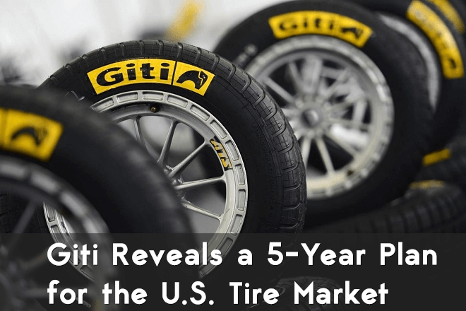 Giti Reveals a 5-Year Plan for the U.S. Tire Market
