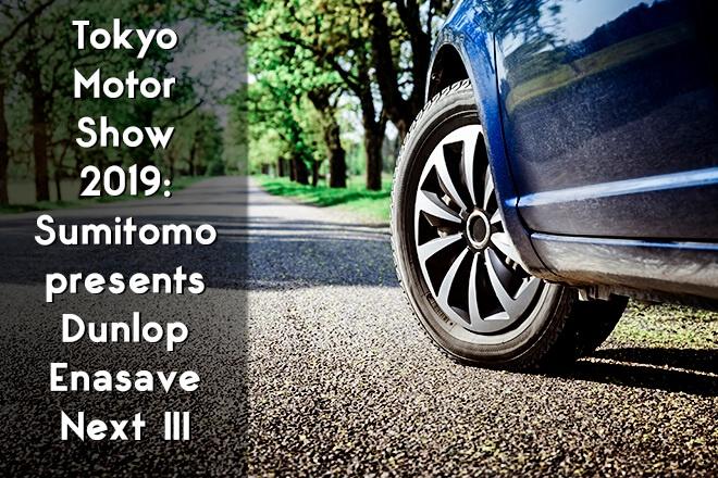 Tokyo Motor Show 2019: Sumitomo presents Dunlop Enasave Next III