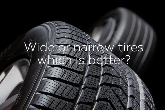 Wide or narrow tires: which is better?