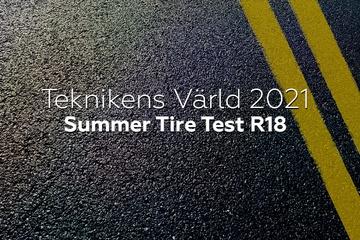 Teknikens Värld 2021: Summer Tire Test R18