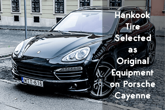 Hankook Tire Selected as Original Equipment on Porsche Cayenne