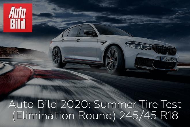 Auto Bild 2020: Summer Tire Test (Elimination Round) - 245/45 R18