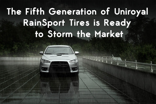 The Fifth Generation of Uniroyal RainSport Tires is Ready to Storm the Market