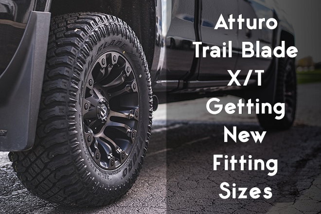 Atturo Trail Blade X/T Getting New Fitting Sizes