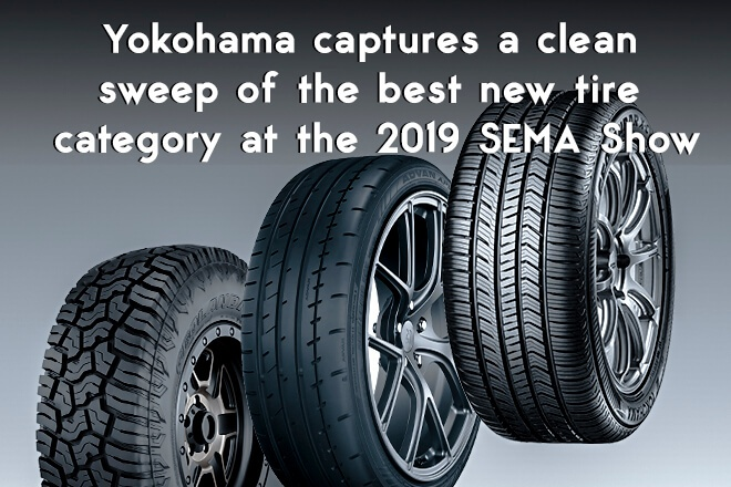 Yokohama captures a clean sweep of the best new tire category at the 2019 SEMA Show