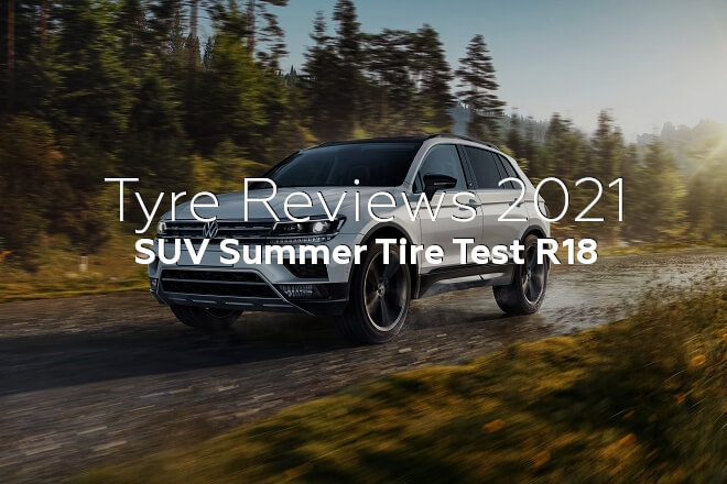 Tyre Reviews 2021: SUV Summer Tire Test R18