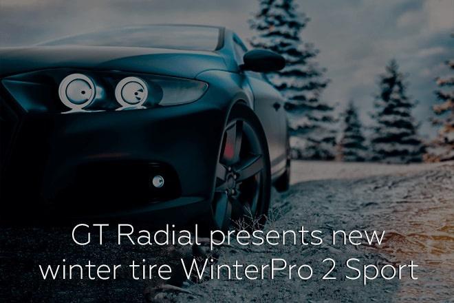 GT Radial presents new winter tire WinterPro 2 Sport