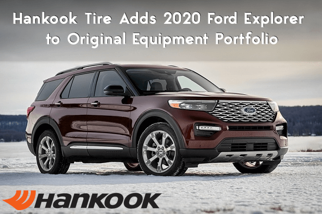 Hankook Tire Adds 2020 Ford Explorer to Original Equipment Portfolio