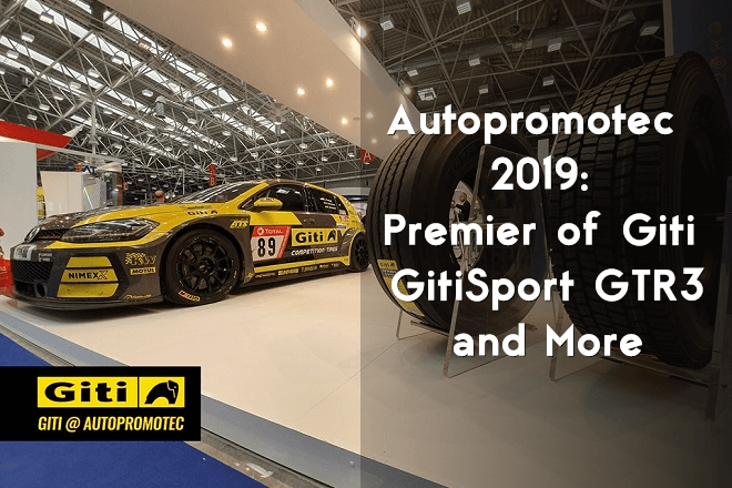 Autopromotec 2019: Premier of Giti GitiSport GTR3 and More
