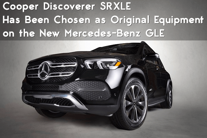 A Cooper Discoverer Tire Has Been Chosen as Original Equipment on the New Mercedes-Benz GLE