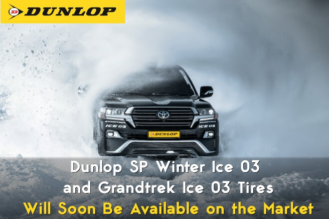 Dunlop SP Winter Ice 03 and Grandtrek Ice 03 Tires Will Soon Be Available on the Market