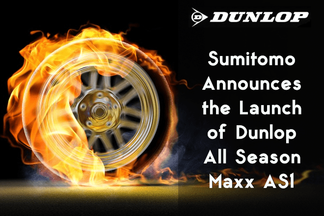 Sumitomo Announces the Launch of Dunlop All Season Maxx AS1