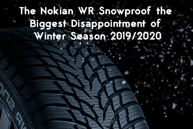 The New Nokian WR Snowproof Model the Biggest Disappointment of Winter Season 2019/2020
