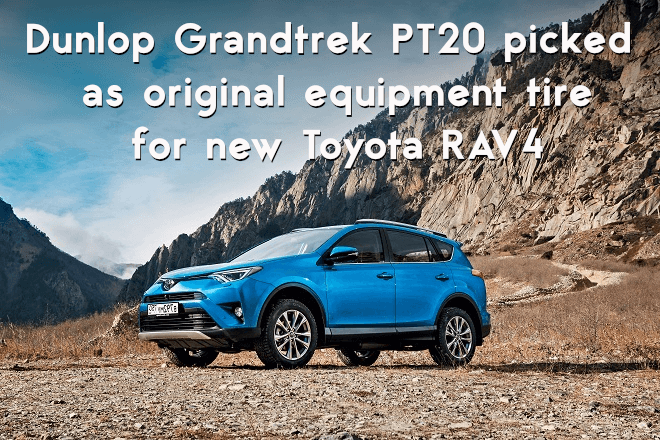 Dunlop Grandtrek PT20 picked as original equipment tire for new Toyota RAV4