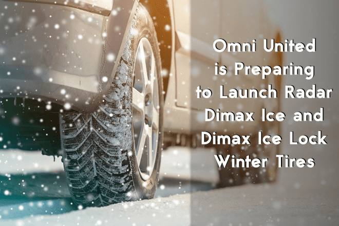 Omni United is Preparing to Launch Radar Dimax Ice and Dimax Ice Lock Winter Tires