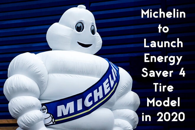 Michelin to Launch Energy Saver 4 Tire Model in 2020