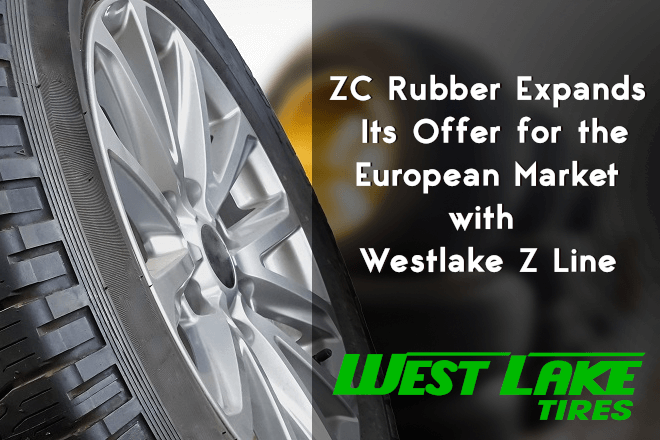 ZC Rubber Expands Its Offer for the European Market with Westlake Z Line