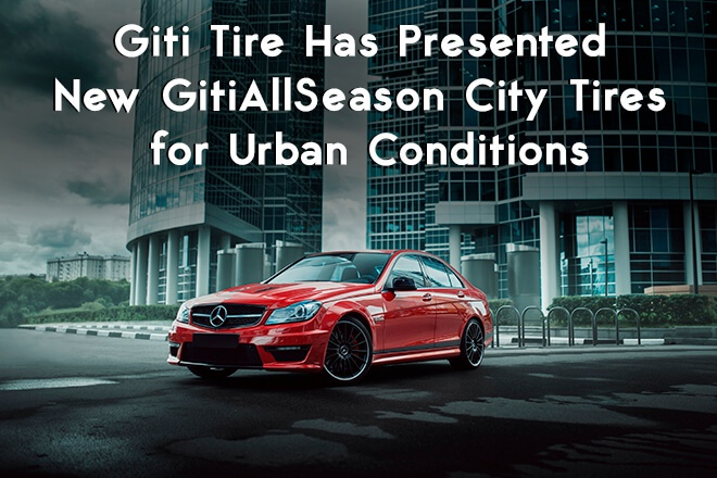 Giti Tire Has Presented New GitiAllSeason City Tires for Urban Conditions
