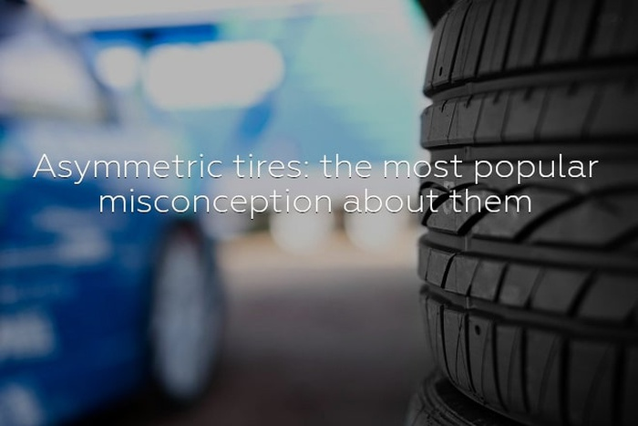 Asymmetric tires: the most popular misconception about them