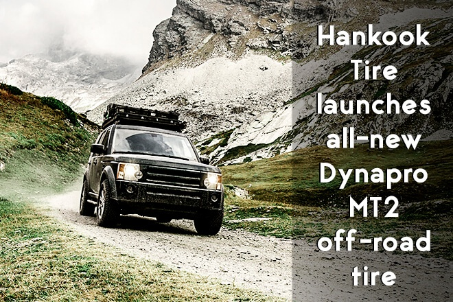 Hankook Tire launches all-new Dynapro MT2 off-road tire