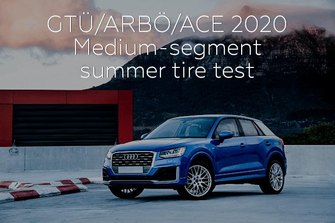 GTÜ/ARBÖ/ACE 2020: Medium-segment summer tire test
