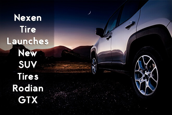 Nexen Tire Launches New SUV Tires Rodian GTX for Year-Round Operation