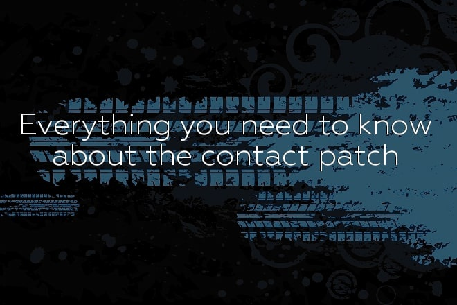 Everything you need to know about the contact patch