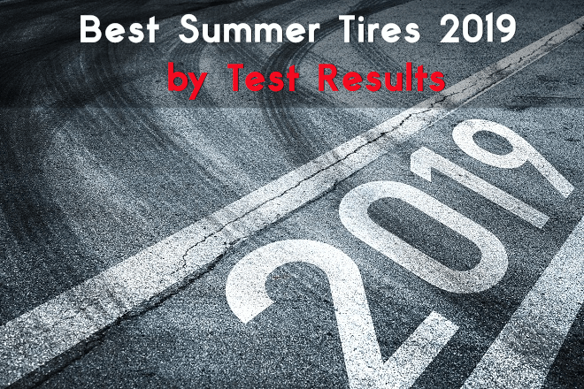 Best Summer Tires 2019 by Test Results