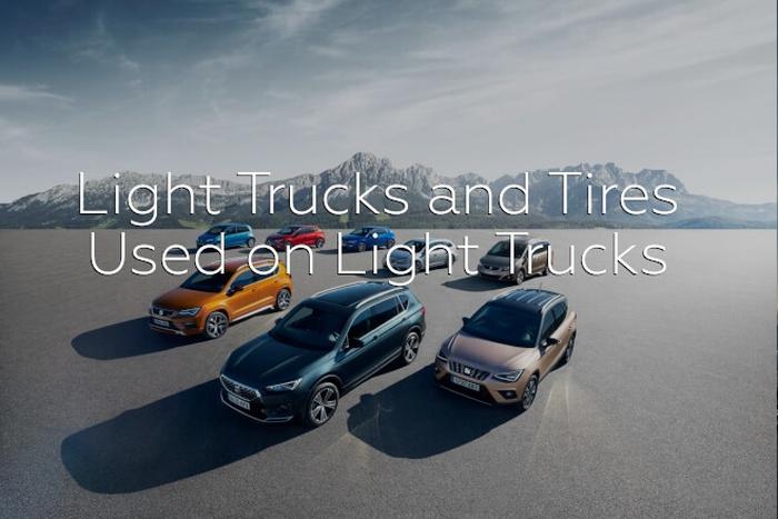 Light Trucks and Tires Used on Light Trucks