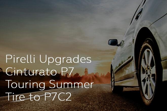 Pirelli Upgrades Cinturato P7 Touring Summer Tire to P7C2