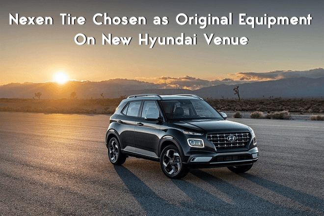 Nexen Tire Chosen as Original Equipment On New Hyundai Venue