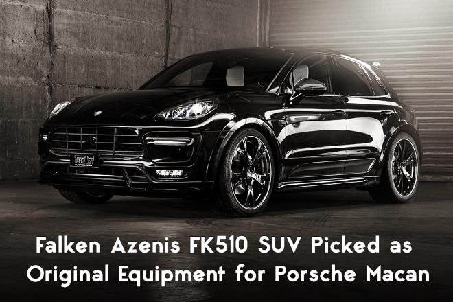 Falken Azenis FK510 SUV Picked as Original Equipment for Porsche Macan