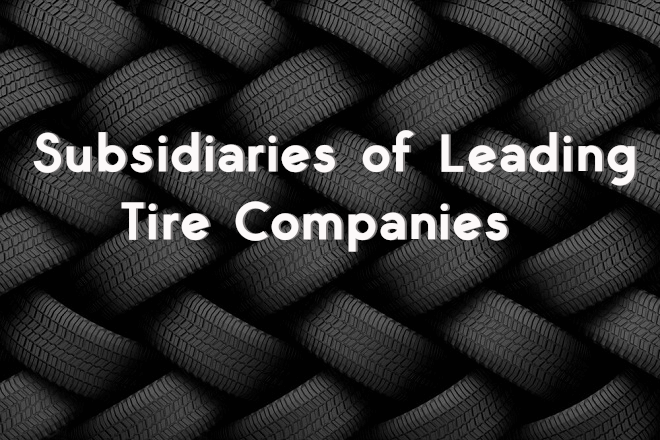 Subsidiaries of leading tire companies