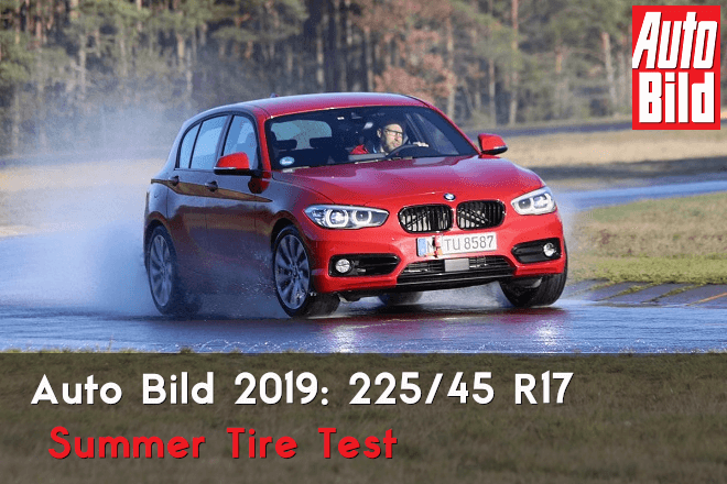 Auto Bild 2019 Summer Tire Test – 225/45 R17